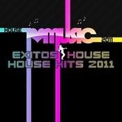 Exitos House 2011 Songs