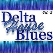 Delta House Blues Vol. 2 Songs