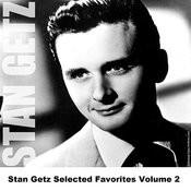 Stan Getz Selected Favorites, Vol. 2 Songs
