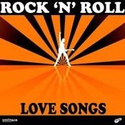 Rock 'n' Roll - Love Songs Songs