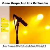 Gene Krupa And His Orchestra Selected Hits Vol. 3 Songs