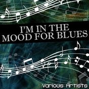 I'm In The Mood For Blues Songs