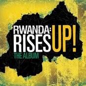 Song For Africa: Rwanda: Rises Up! Songs
