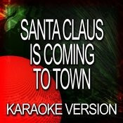Santa Claus Is Coming To Town (Karaoke Version) Songs