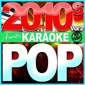 Karaoke - Pop - 2010's Vol 2 Songs