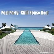 Pool Party - Chill House Beat Songs