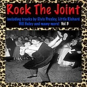 Rock The Joint: Including Elvis Presley, Little Richard, Bill Haley And Many More! Vol. 3 Songs