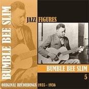 Jazz Figures / Bumble Bee Slim, (1935 - 1936), Volume 5 Songs