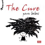 The Cure Para Bebes Songs