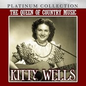 The Queen Of Country Music: Kitty Wells Songs
