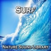 Surf (Nature Sounds For Deep Sleep, Relaxation, Meditation, Spa, Sound Therapy, Studying, Healing Massage, Yoga And Chakra Balancing) Songs