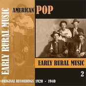 American Pop / Early Rural Music, Volume 2 [1920 - 1940) Songs