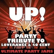 Up! (Party Tribute To Loverance & 50 Cent) Songs