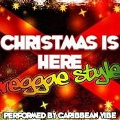 Christmas Is Here: Reggae Style Songs