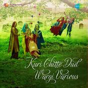 Kuri Chitte Dud Wargi Songs