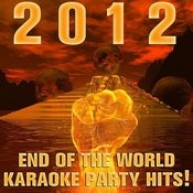 2012: End Of The World Karaoke Party Hits! Songs