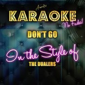 Don't Go (In The Style Of The Dualers) [Karaoke Version] - Single Songs