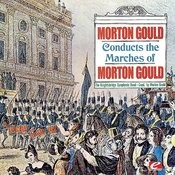 Gould: Morton Gould Conducts The Marches Of Morton Gould (Digitally Remastered) Songs