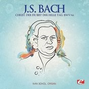 J.S. Bach: Christ, Der Du Bist Der Helle Tag, Bwv 766 (Digitally Remastered) Songs