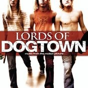Lords Of Dogtown: Music From The Original Motion Picture Songs