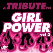 A Tribute To Girl Power, Vol. 2 Songs
