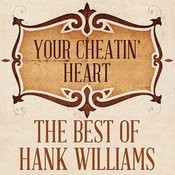 Your Cheatin' Heart: The Best Of Hank Williams Songs