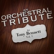 An Orchestral Tribute To Tony Bennett, Vol. 1 Songs