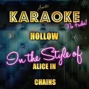 Hollow (In The Style Of Alice In Chains) [Karaoke Version] - Single Songs