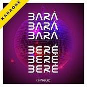 Bara Bara Bara Bere Bere Bere (Karaoke Version) - Single Songs
