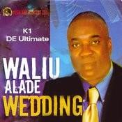 Waliu Alade Wedding Songs