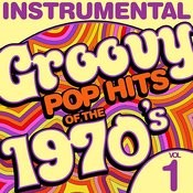 Instrumental Groovy Pop Hits Of The 1970's, Vol. 1 Songs