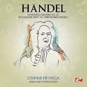 Handel: Concerto Grosso No. 26 In D Major, Hwv 351