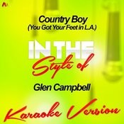 Country Boy (You Got Your Feet In L.A.) [In The Style Of Glen Campbell] [Karaoke Version] Song
