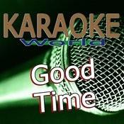 Good Time (Originally Performed By Owl City & Carly Rae Jepsen) [Karaoke Version] Song