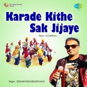 Karade Kithe Sak Jijaye Songs