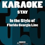 Stay (In The Style Of Florida Georgia Line) [Karaoke Version] Song