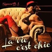 La Vie C'est Chic Songs