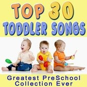 Top 30 Toddler Songs - Greatest Preschool Collection Songs