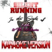 Silent Running (In The Style Of Mike & The Mechanics) [Karaoke Version] - Single Songs