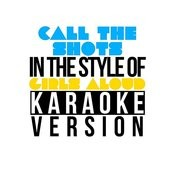 Call The Shots (In The Style Of Girls Aloud) [Karaoke Version] Song
