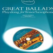Great Ballads: Playalong For Tenor Saxophone Songs