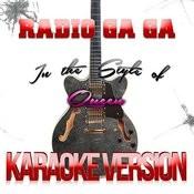 Radio Ga Ga (In The Style Of Queen) [Karaoke Version] - Single Songs
