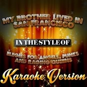 My Brother Lived In San Francisco (In The Style Of Elegies For Angels, Punks And Raging Queens) [Karaoke Version] Song