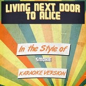 Living Next Door To Alice (In The Style Of Smokie) [Karaoke Version] Song
