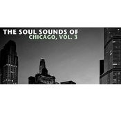 The Soul Sounds Of Chicago, Vol. 3 Songs
