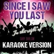 Since I Saw You Last (In The Style Of Gary Barlow) [Karaoke Version] - Single Songs