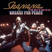 Grease For Peace: The Best Of Sha Na Na Songs