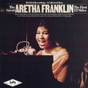 The Great Aretha Franklin - The First 12 Sides Songs