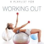 A Playlist For Working Out Songs