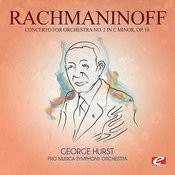 Rachmaninoff: Concerto For Orchestra No. 2 In C Minor, Op. 18 (Digitally Remastered) Songs